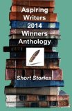 Aspiring Writers' 2014 Winners Anthology