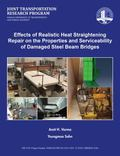 Effects of Realistic Heat Straightening Repair on the Properties and Serviceability of Damag...