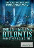 Investigating Atlantis and Other Lost Cities