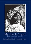 My Black Angel : Blues Poems and Portraits