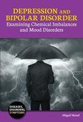 Depression and Bipolar Disorder : Examining Chemical Imbalances and Mood Disorders