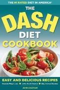 DASH Diet Health Plan Cookbook : Easy and Delicious Recipes to Promote Weight Loss, Lower Bl...