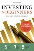 Investing for Beginners : Essentials to Start Investing Wisely