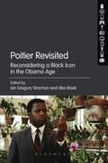 Poitier Revisited : Reconsidering a Black Icon in the Obama Age