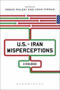 U. S. -Iran Misperceptions : A Dialogue