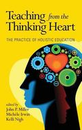 Teaching from the Thinking Heart: The Practice of Holistic Education (Hc)