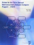Primer for Finite Element Multidisciplinary Analysis Computer Program - STARS (Aiaa Educatio...