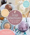 Scoop Adventures : The Best Ice Cream Recipes from Each of the 50 States