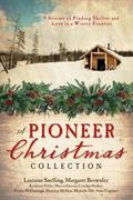 Pioneer Christmas Collection : 9 Stories of Finding Shelter