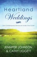 Heartland Weddings : Two Contempoary Romances under One Cover