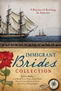 Immigrant Brides Collection : 9 Stories Celebrate Settling in America
