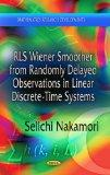 RLS Wiener Smoother from Randomly Delayed Observations in Linear Discrete-Time Systems (Math...