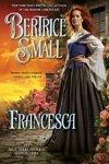 Francesca: The Silk Merchant's Daughters By Bertrice Small