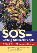 SOS/Calling All Black People : A Black Arts Movement Reader