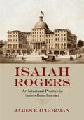Isaiah Rogers : Architectural Practice in Antebellum America
