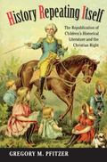 History Repeating Itself : The Republication of Children's Historical Literature and the Chr...