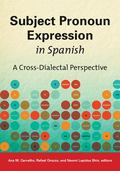 Subject Pronoun Expression in Spanish : A Cross-Dialectal Perspective