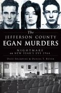 Jefferson County Egan Murders : Nightmare on New Year's Eve 1964