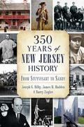 350 Years of New Jersey History : From Stuyvesant to Sandy