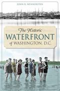The Historic Waterfront of Washington, D.C. (Landmarks)