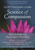 Mindfulness, Acceptance, and Compassion : Using the Therapeutic Relationship to Foster Psych...