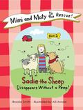 Mimi and Maty to the Rescue! : Book 2: Sadie the Sheep Disappears Without a Peep!