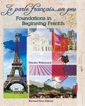 Je Parle Fran�ais... un Peu : Foundations in Beginning French (Revised First Edition)