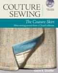 Couture Sewing: the Couture Skirt : More Sewing Secrets from a Chanel Collector