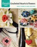 Crocheted Hearts and Flowers : Sweet Charms to Make and Wear