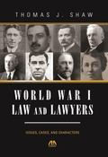 World War I Law and Lawyers : Issues, Cases, and Characters