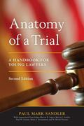 Anatomy of a Trial : A Handbook for Young Lawyers