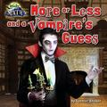 More or Less and a Vampire's Guess