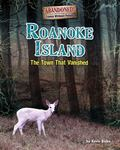 Roanoke Island : The Town That Vanished