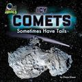Icy Comets : Sometimes Have Tails