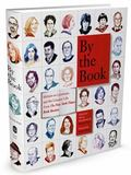 By the Book : Writers on Literature and the Literary Life from the New York Times Book Review