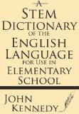 A Stem Dictionary of the English Language for Use in Elementary School