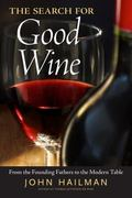 Search for Good Wine : From the Founding Fathers to the Modern Table