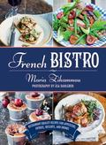 French Bistro : Restaurant Quality Recipes for Appetizers, Entrees, Desserts and Drinks