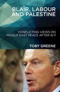 Blair, Labour, and Palestine: Conflicting Views on Middle East Peace After 9/11