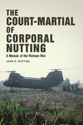 Court-Martial of Corporal Nutting : A Memoir of the Vietnam War