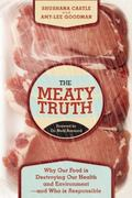 Meaty Truth : The Stinking Facts about Our Food