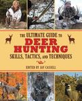 Ultimate Guide to Deer Hunting Skills, Tactics, and Techniques