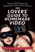 How to Shoot a Homemade Erotic Video for You and Your Partner