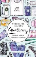 Chictionary : The Little Book of Fashion Fauxcabulary