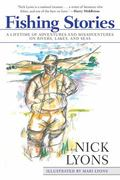 Fishing Stories : A Lifetime of Adventures and Misadventures on Rivers, Lakes, and Seas