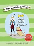 Mimi and Maty to the Rescue! : Book 1: Roger the Rat Is on the Loose!