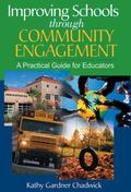 Improving Schools Through Community Engagement : A Practical Guide for Educators