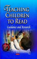 Teaching Children to Read : Guidance and Research
