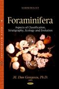 Foraminifera : Aspects of Classification, Stratigraphy, Ecology and Evolution