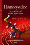 Homocysteine: Biosynthesis and Health Implications (New Developments in Medical Research)